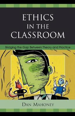 Ethics in the Classroom: Bridging the Gap Between Theory and Practice (Paperback)
