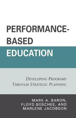 Performance-Based Education: Developing Programs through Strategic Planning (Paperback)