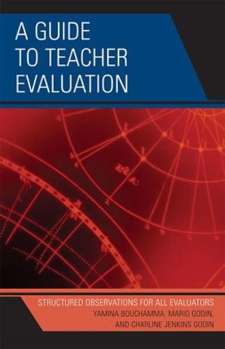 A Guide to Teacher Evaluation: Structured Observations for All Educators (Hardback)