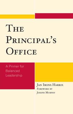 The Principal's Office: A Primer for Balanced Leadership (Hardback)