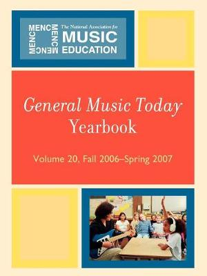 General Music Today Yearbook Fall 2006-Spring 2007: Fall 2006-spring 2007 (Paperback)