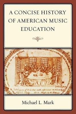 A Concise History of American Music Education (Paperback)