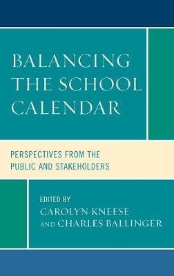 Balancing the School Calendar: Perspectives from the Public and Stakeholders (Hardback)