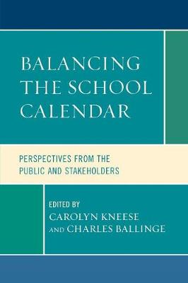 Balancing the School Calendar: Perspectives from the Public and Stakeholders (Paperback)