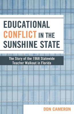 Educational Conflict in the Sunshine State: The Story of the 1968 Statewide Teacher Walkout in Florida (Paperback)