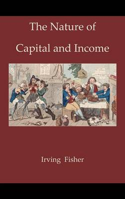 The Nature of Capital and Income (Hardback)