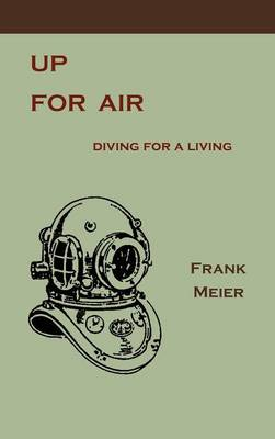 Up for Air: Diving for a Living (Hardback)
