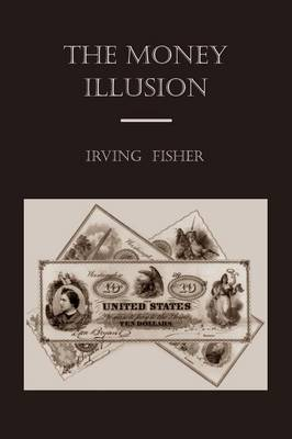 The Money Illusion (Paperback)
