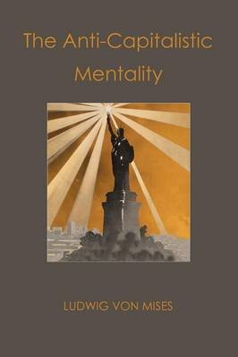 The Anti-Capitalistic Mentality (Paperback)