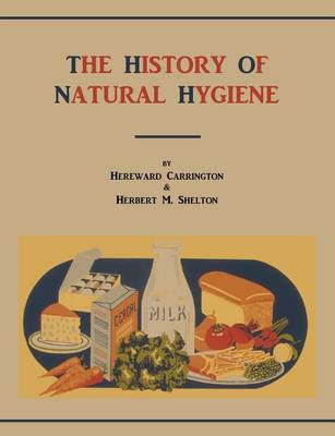 The History of Natural Hygiene (Paperback)