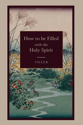 How to Be Filled with the Holy Spirit (Paperback)