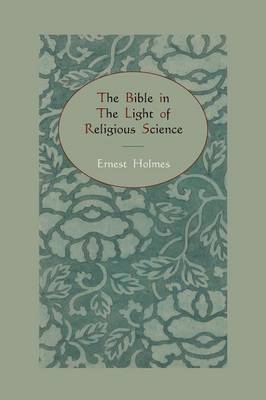 The Bible in the Light of Religious Science (Paperback)