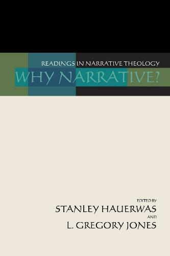 Why Narrative?: Readings in Narrative Theology (Paperback)