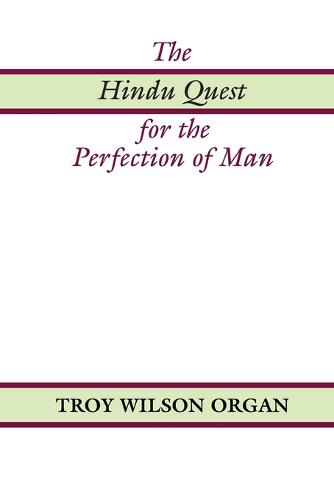 The Hindu Quest for the Perfection of Man (Paperback)
