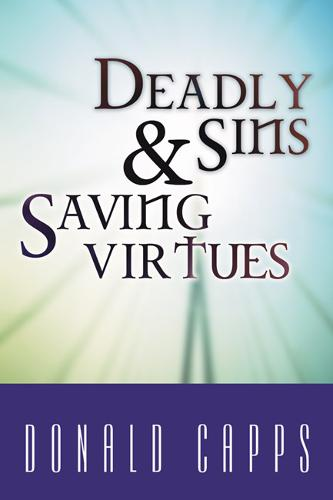 Deadly Sins and Saving Virtues (Paperback)