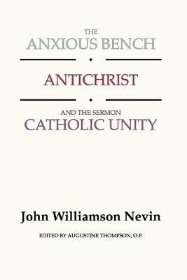 Anxious Bench, Antichrist & the Sermon Catholic Unity (Paperback)