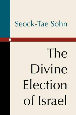 The Divine Election of Israel (Paperback)