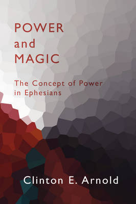 Power and Magic: The Concept of Power in Ephesians (Paperback)