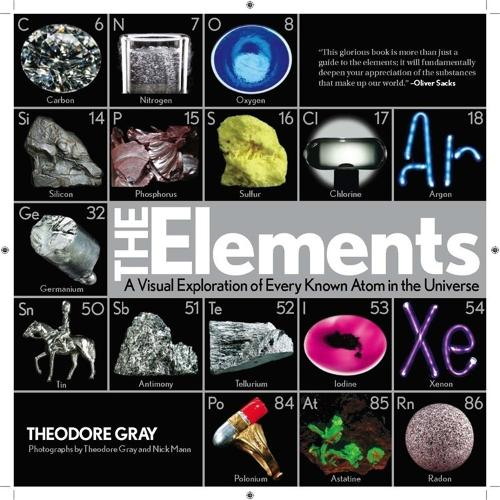 The Elements: A Visual Exploration of Every Known Atom in the Universe (Hardback)