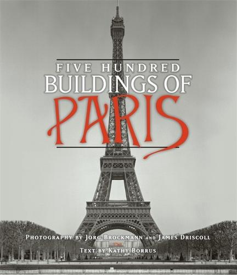Five Hundred Buildings Of Paris (Paperback)