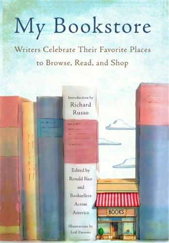 My Bookstore: Writers Celebrate Their Favorite Places to Browse, Read, and Shop (Hardback)