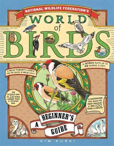 National Wildlife Federation's World Of Birds: A Beginner's Guide (Hardback)