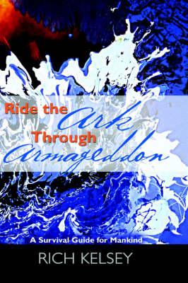 Ride the Ark Through Armageddon (Hardback)