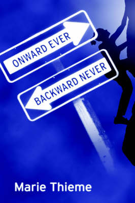 Onward Ever, Backward Never (Hardback)