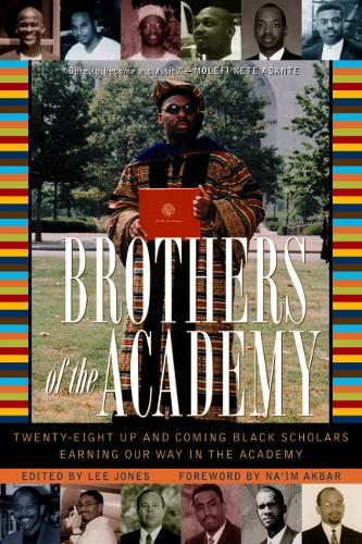 Brothers of the Academy: Up and Coming Black Scholars Earning Our Way in Higher Education (Hardback)