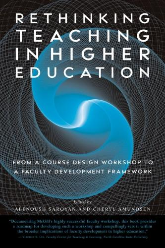 Rethinking Teaching in Higher Education: From a Course Design Workshop to a Faculty Development Framework (Paperback)