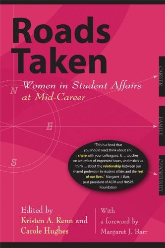 Roads Taken: Women In Student Affairs At Mid-Career (Paperback)