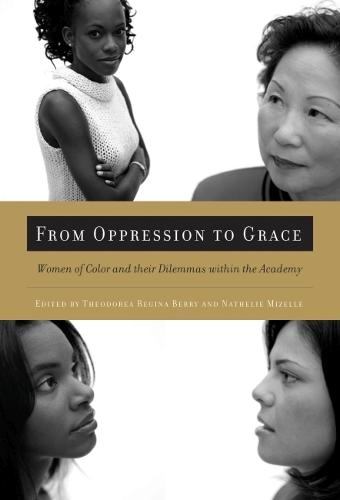 From Oppression to Grace: Women of Color and Their Dilemmas within the Academy (Paperback)