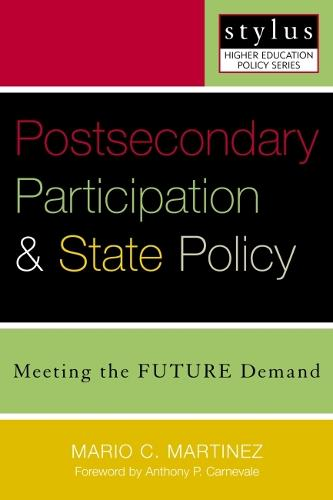 Postsecondary Participation and State Policy: Meeting the Future Demand - Stylus Higher Education Policy Series (Paperback)
