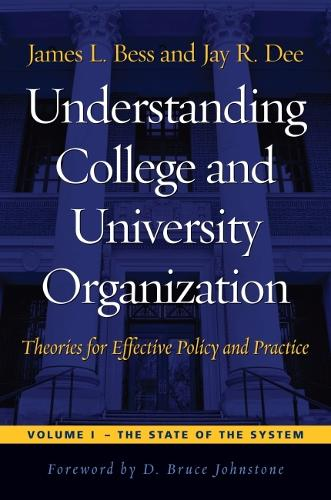 Understanding College and University Organization, Volume 1: The State of the System - Understanding College and University Organization (Hardback)