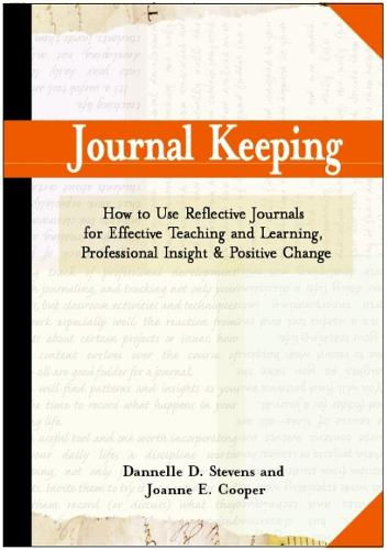 Journal Keeping: How to Use Reflective Writing for Effective Learning, Teaching, Professional Insight, and Positive Change (Hardback)