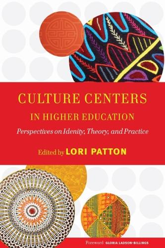 Culture Centers in Higher Education: Perspectives on Identity, Theory, and Practice (Paperback)