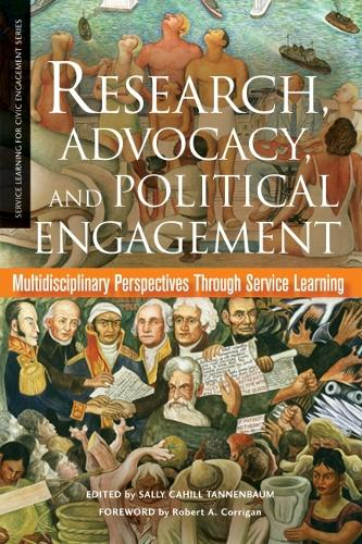 Research, Advocacy, and Political Engagement: Multidisciplinary Perspectives Through Service Learning - Service Learning for Civic Engagement Series (Paperback)