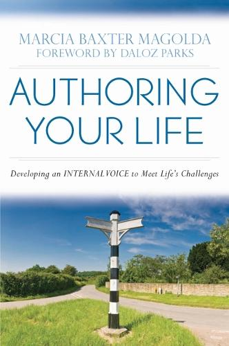 Authoring Your Life: Developing an Internal Voice to Navigate LifeaEURO (TM)s Challenges (Paperback)