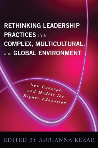 Rethinking Leadership in a Complex, Multicultural, and Global Environment: New Concepts and Models for Higher Education (Hardback)