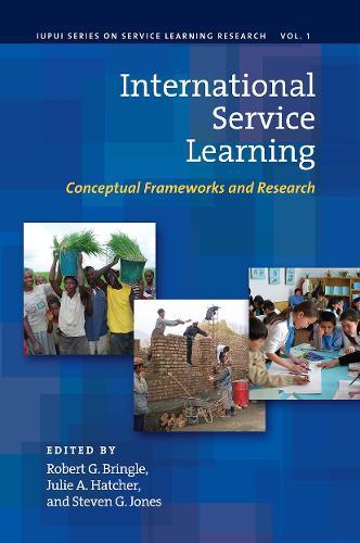 International Service Learning: International Service Learning Conceptual Frameworks and Research v. 1 (Hardback)