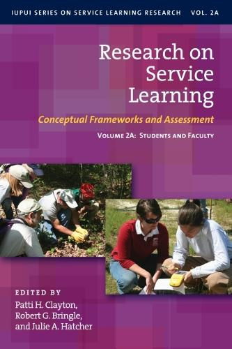 Research on Service Learning - Conceptual Frameworks and Assessments: Volume 2A: Students and Faculty (Hardback)