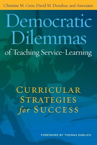 Democratic Dilemmas of Teaching Service-Learning: Curricular Strategies for Success (Paperback)