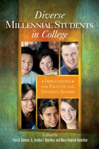 Diverse Millennial Students in College: Implications for Faculty and Student Affairs (Hardback)