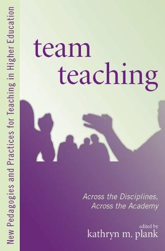 Team Teaching: Across the Disciplines, Across the Academy (Paperback)