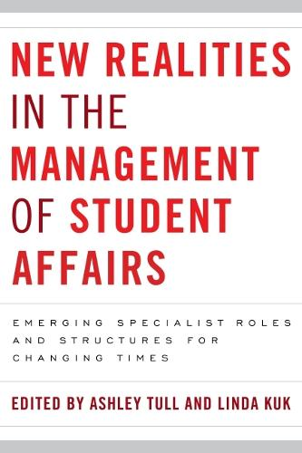 New Realities: Emerging Specialist Roles and Structures in Student Affairs Organizations (Paperback)