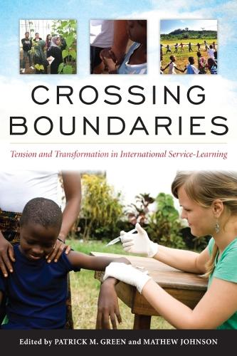 Crossing Boundaries: Tension and Transformation in International Service-Learning (Paperback)