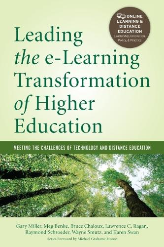 Leading the E-Learning Transformation of Higher Education: Meeting the Challenges of Technology and Distance Education (Hardback)