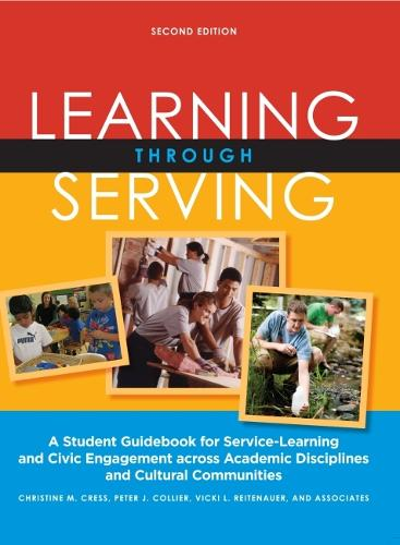 Learning Through Serving: A Student Guidebook for Service-Learning and Civic Engagement Across Academic Disciplines and Cultural Communities (Hardback)