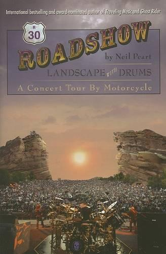 Roadshow: Landscape with Drums: A Concert Tour by Motorcycle (Hardback)