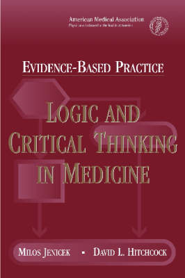 Evidence-based Practice: Logic and Critical Thinking in Medicine (Paperback)